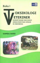 Toksikologi Veteriner Konsep Dasar dan Kasus Keracunan Pada Hewan di Indonesia